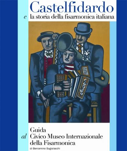 Castelfidardo e la storia della fisarmonica.